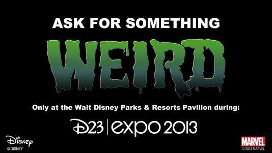 Disney D23 Expo: Ask For SomethingWeird